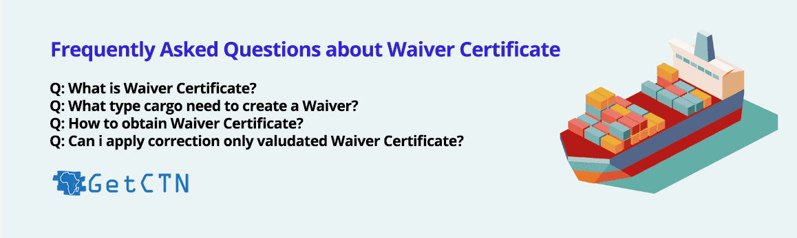 Frequently Asked Questions about the Waiver Certificate